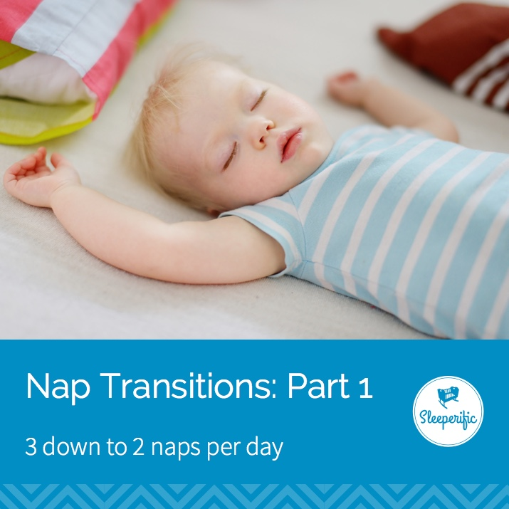 Nap Transitions: Part 1 - Transitioning from 3 down to 2 naps per day